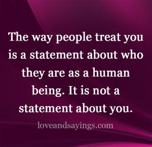 The way people treat you