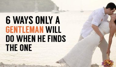 gentleman will do when he finds the one
