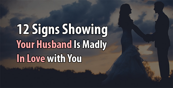 husband is madly in love with you