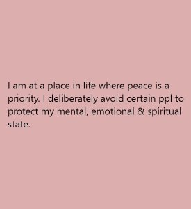 I am at a place in life where peace is a priority