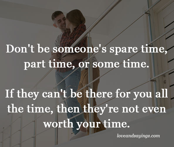 Don't be someone's spare time