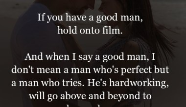 If you have a good man