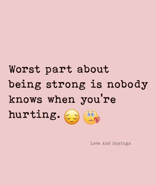 Nobody knows when you're Hurting