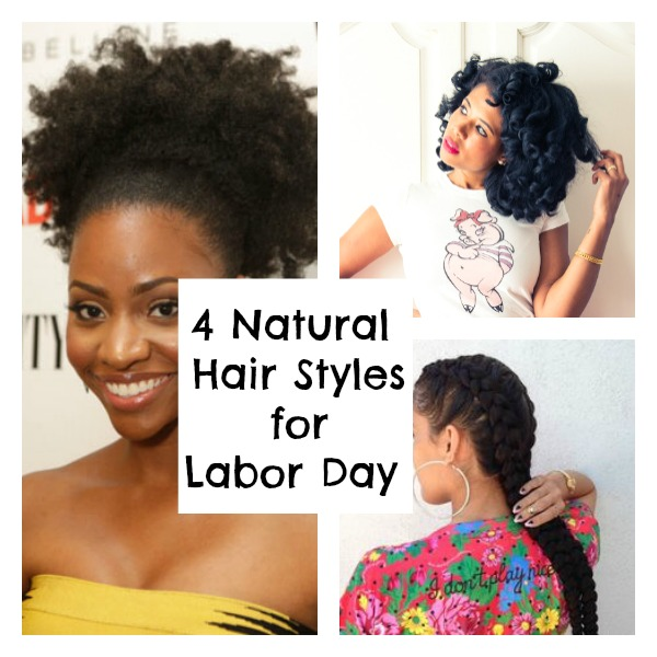 4 Easy Natural Hairstyles For Labor Day