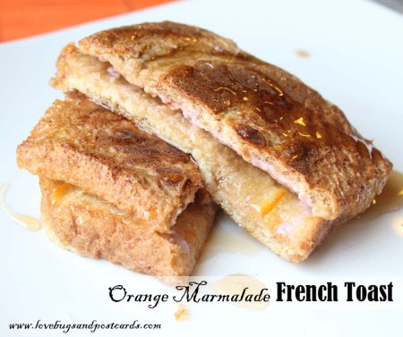 Orange Marmalade French Toast - Paddington the Bear Party #Paddington #MovieNight
