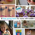 10 time saving hacks for moms with toddlers