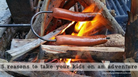 5 reasons to take your kids on an adventure