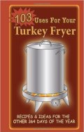 103 Uses for Your Turkey Fryer Review