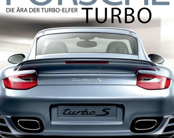 Porsche Turbo - Die Ara der Turbo-Elfer by Dirk-Michael Conradt