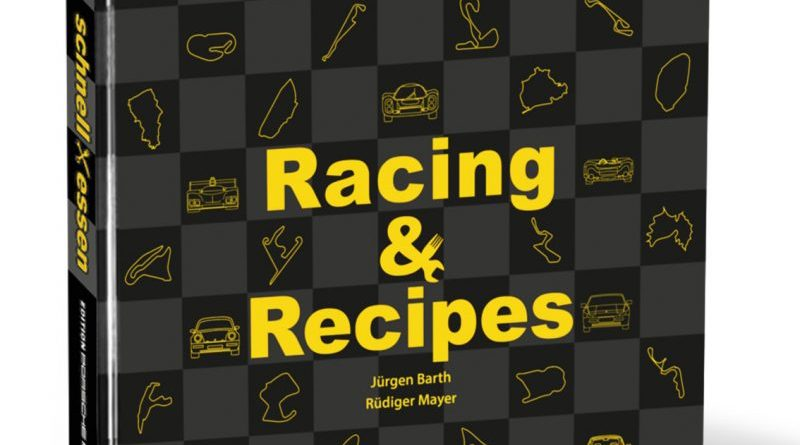 Schnell mal Essen - Racing & Recipes by Jürgen Barth & Rüdiger Mayer