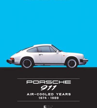 Porsche 911 – Aircooled Years 1974 – 1989 Andreas Gabrial Thobias Kindermann