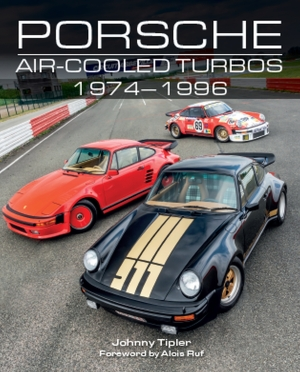 Porsche air-cooled Turbos 1974 - 1996 - JOhnny Tipler