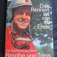 Das Rennen ist nie zu ende - Die geschichte des Wolfgang Graf Berghe von Trips