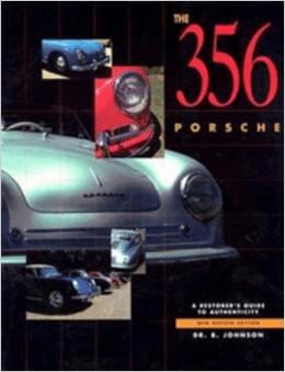 The Porsche 356 - restorers Guide to authenticity