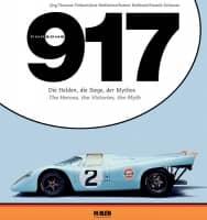Porsche 917 - Die Helden, die Siege, der Mythos
