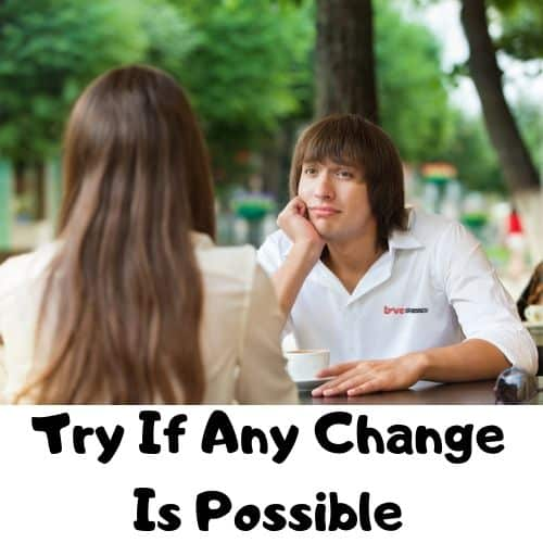 Try If Any Change Is Possible