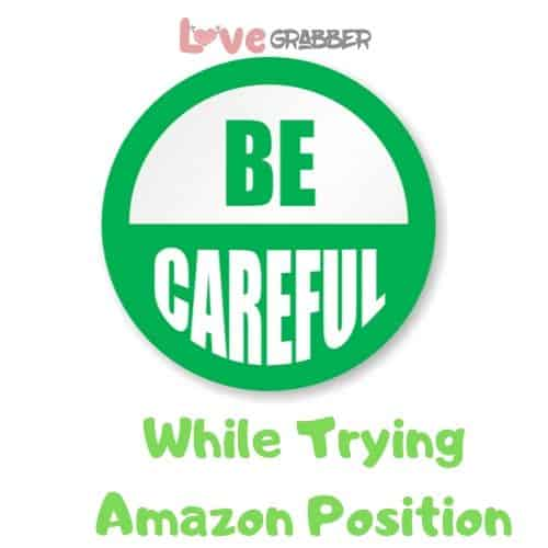 be careful while trying amazon position