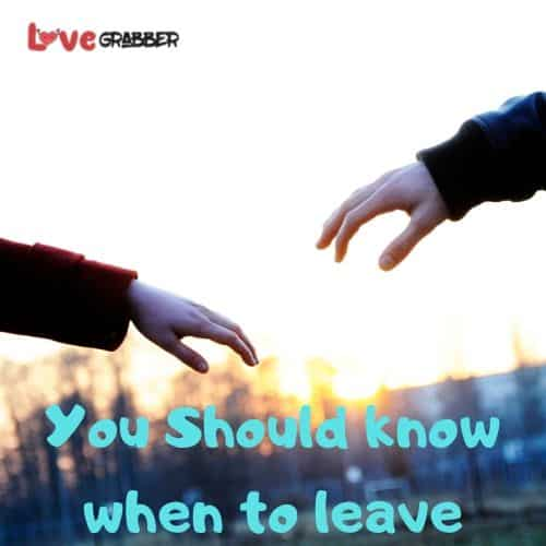 know when to leave