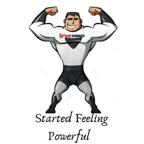 started feeling powerfull