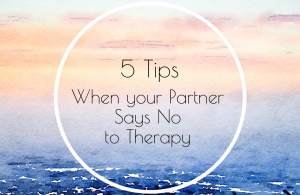 """A pastel graphic with the text """"5 tips when your partner says no to therapy."""" Contact a Sacramento therapist for online therapy in California, online sex therapy, and other services."""