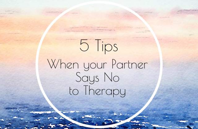 When your partner says no to couples counseling 5 tips