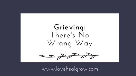 There's no wrong way to grieve