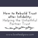 How To Rebuild Trust After Infidelity: Part II