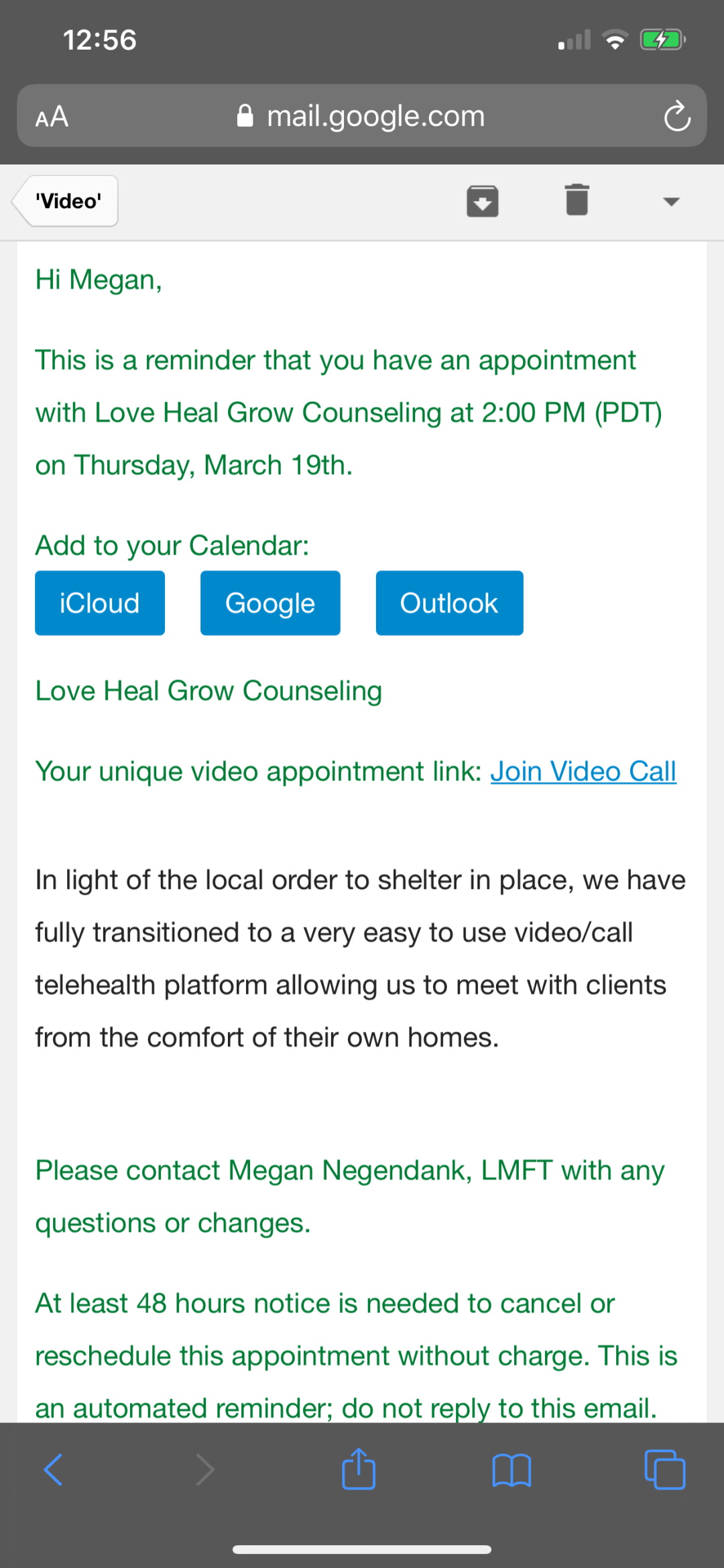 """A screenshot of an email reminder for an online therapy appointment that reads """"Hi Megan, This is a reminder that you have an appointment with Love Heal Grow Counseling at 2:00pm (PDT) on thursday, march 19th: Add to your calendar: iCloud, Google, Outlook, Love Heal Grow Counseling. Your unique video appointment link: Join Video Call"""". We offer online therapy services for the residents of California. Contact an online therapist for support today!"""