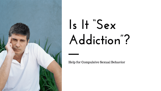 """Is it really """"sex addiction""""?"""