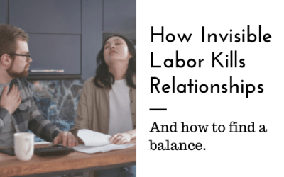 How Invisible Labor Can Kill Your Relationship