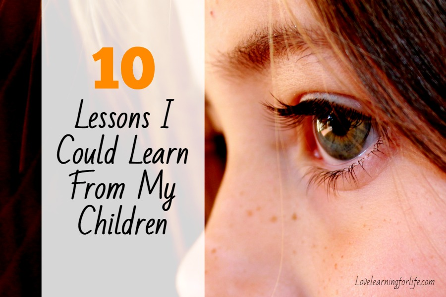 10 Lessons I Could Learn From My Children