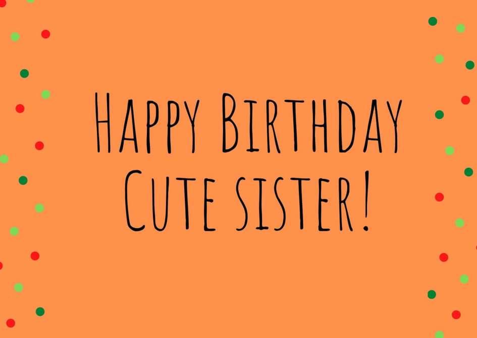 Happy Birthday Cute Sister