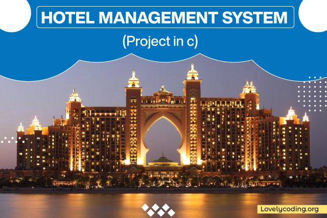 Hotel Management System (Project in C)