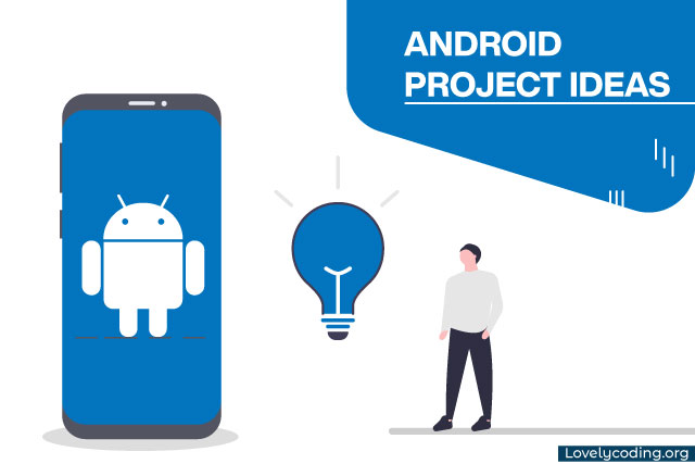 Android Project Ideas