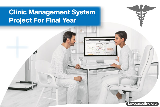 Clinic Management System Project For Final Year