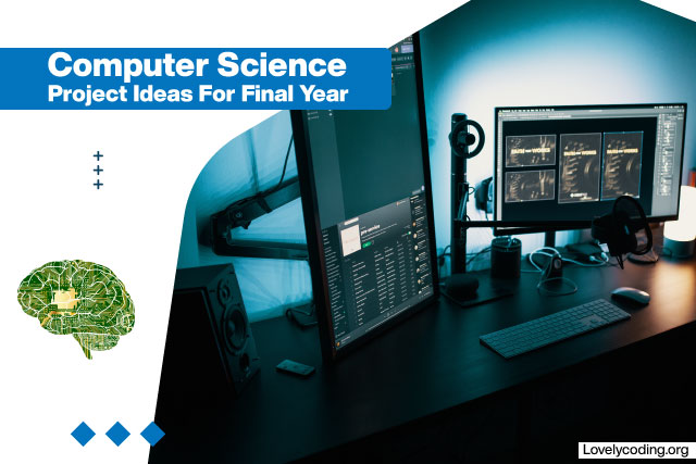 Computer Science Project Ideas For Final Year
