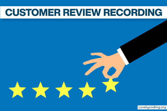 Customer Review Recording