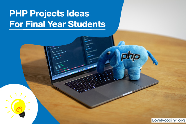 PHP Projects Ideas For Final Year Students