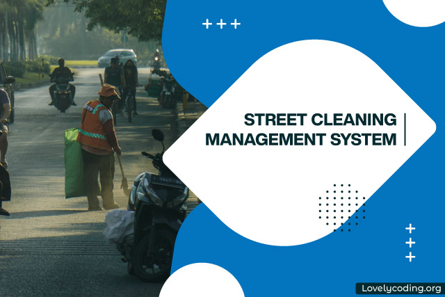 Street Cleaning Management System