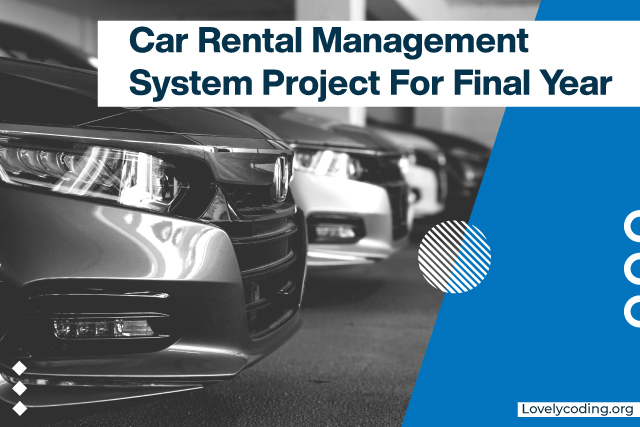 Car Rental Management System Project For Final Year