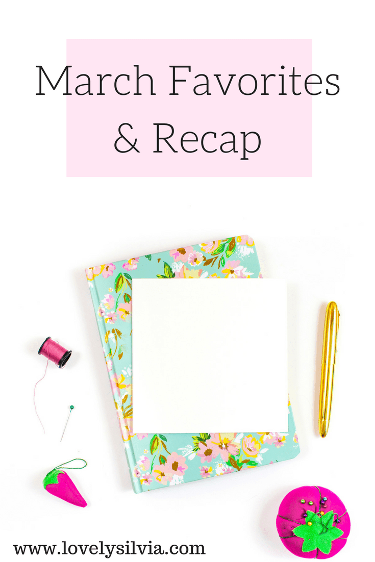 monthly favorites, monthly recap, march favorites, march recap, beauty favorites, march beauty favorites, march fashion favorites, march food favorites, march entertainment favorites