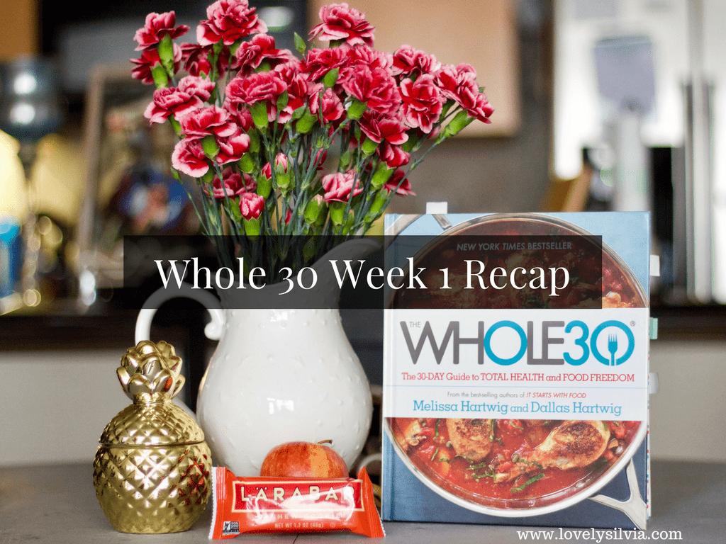 whole 30, whole 30 recap, whole 30 week 1, whole 30 review, week 1 whole 30, whole 30 week 1 recap