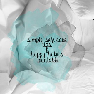 simple self-care tips + healthy habits printable