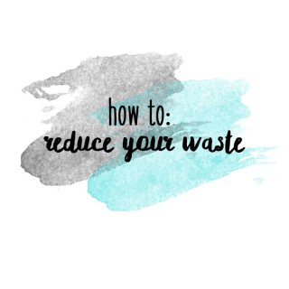 how to reduce your waste