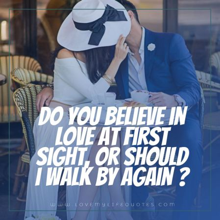 Do you believe in love at first sight