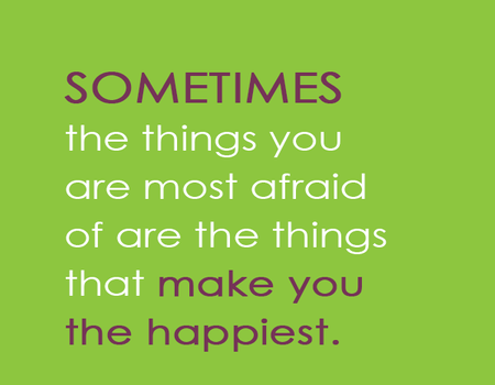 the things you are most afraid of