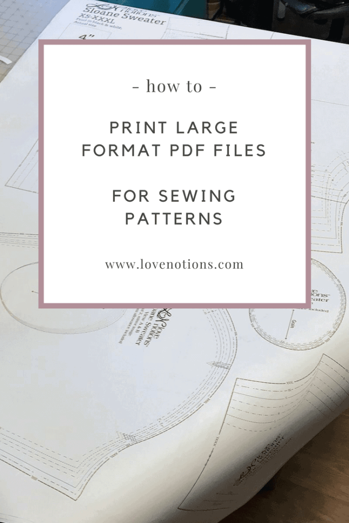 Printing the large format pattern files - Love Notions Sewing Patterns