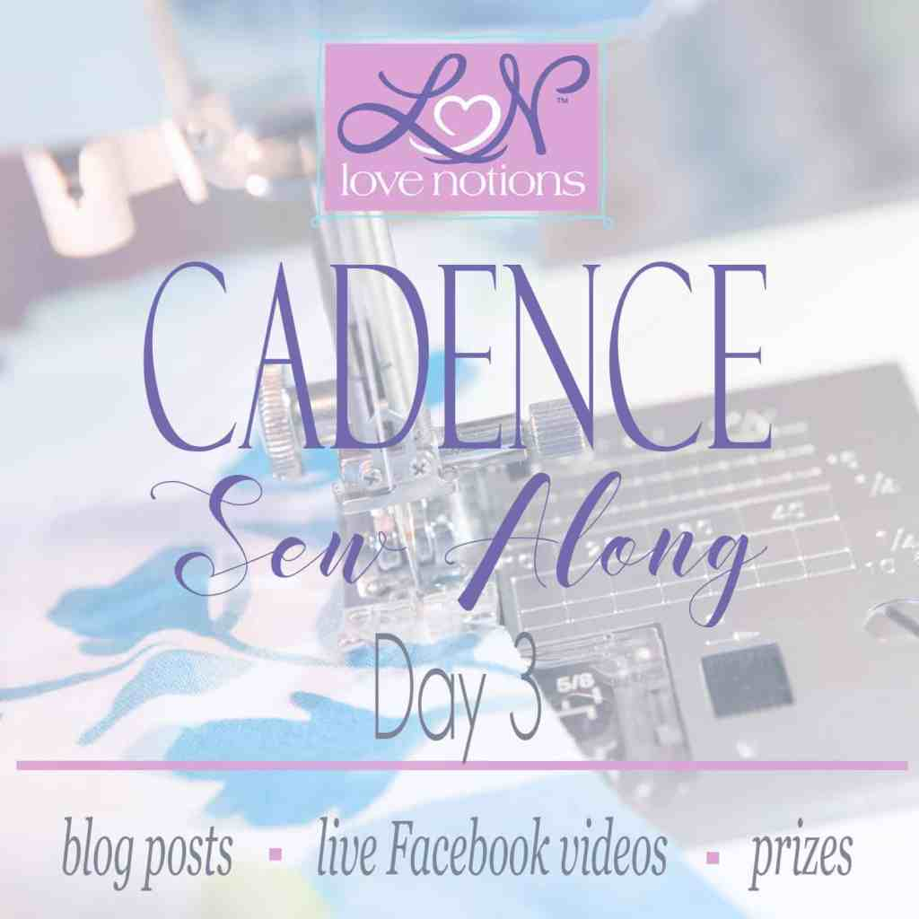 Cadence Sew Along Day 3
