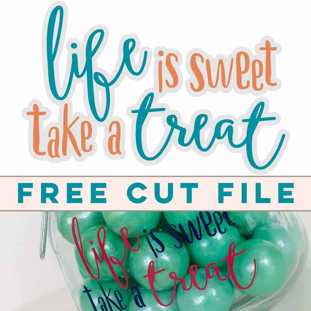 Download Life is Sweet Take a Treat Free Cut File - Love Paper Crafts