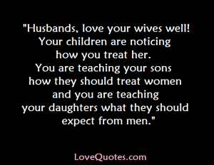 Treat Your Wives Well